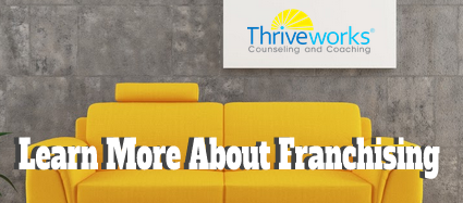 Thriveworks is Now Franchising