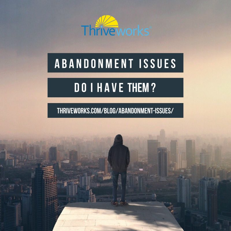 Abandonment Issues: Do I have them?